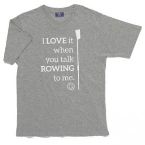 I Love It When You Talk Rowing To Me (Mens)
