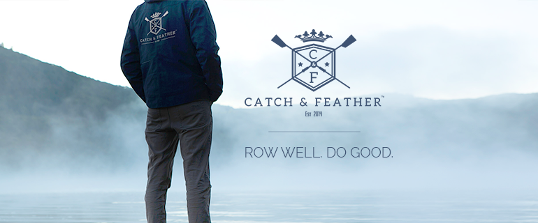 Catch and Feather - Row Well. Do Good.