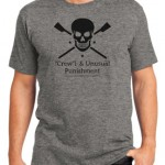 """Crew""l and Unusual Punishment Tshirt (Mens)"