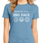 Show Me Your Erg Face (Womens)